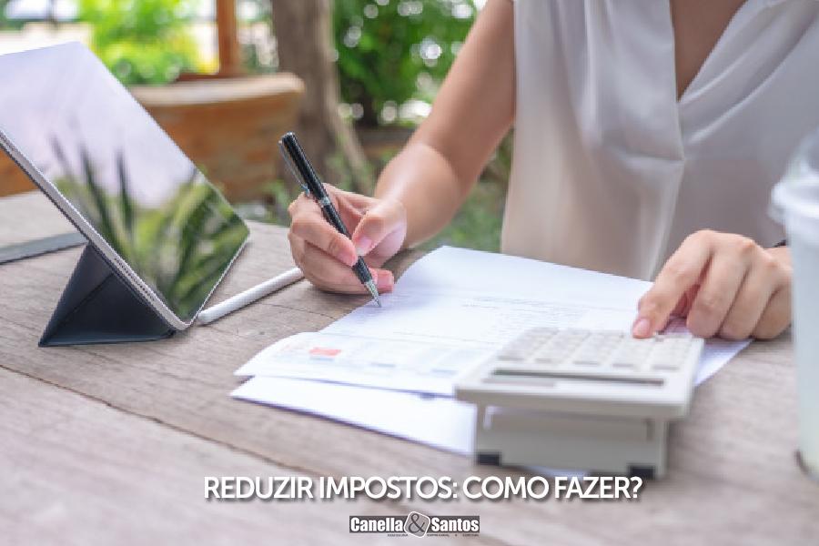 Reduzir Imposto - Blog -  Canella E Santos Assessoria Empresarial E Contábil