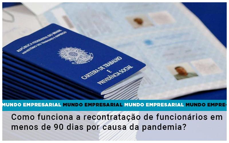 Como Funciona A Recontratacao De Funcionarios Em Menos De 90 Dias Por Causa Da Pandemia - Contabilidade Em Volta Redonda - RJ | Canella & Santos
