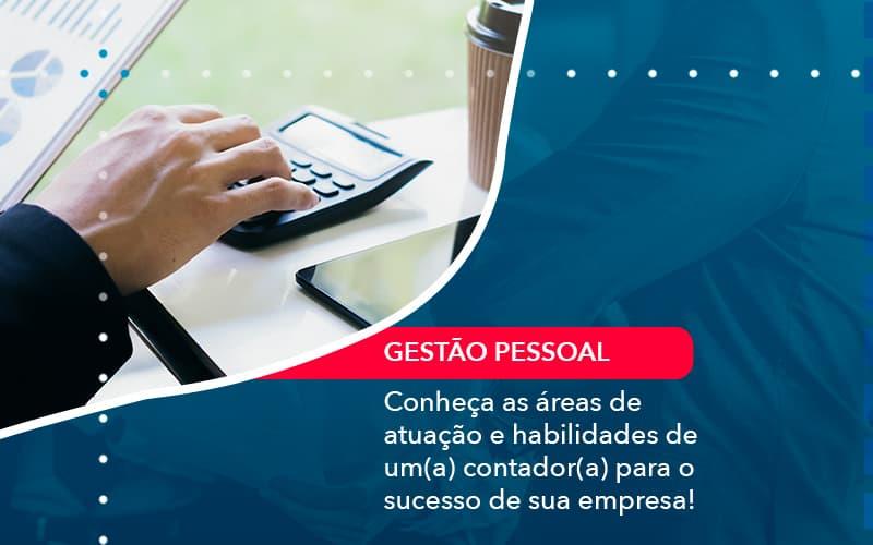 Conheca As Areas De Atuacao E Habilidades De Um A Contador A Para O Sucesso De Sua Empresa (1) - Contabilidade Em Volta Redonda - RJ | Canella & Santos