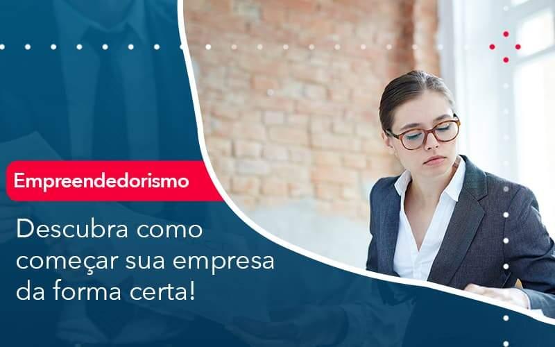 Descubra Como Comecar Sua Empresa Da Forma Certa - Contabilidade Em Volta Redonda - RJ | Canella & Santos