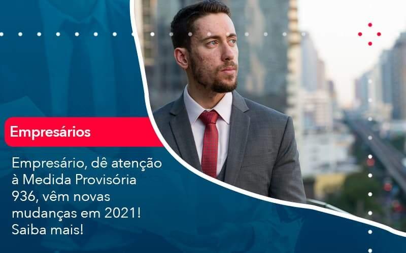 Empresario De Atencao A Medida Provisoria 936 Vem Novas Mudancas Em 2021 Saiba Mais 1 - Contabilidade Em Volta Redonda - RJ | Canella & Santos