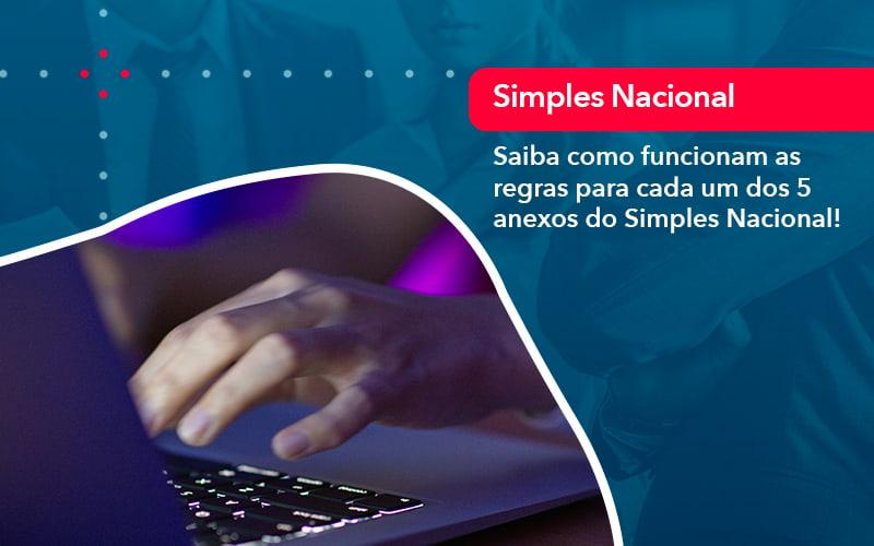 Entenda O Que São Os Anexos Do Simples Nacional (1) - Abrir Empresa Simples