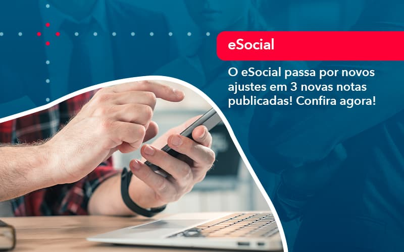 O E Social Passa Por Novos Ajustes Em 3 Novas Notas Publicadas Confira Agora (1) - Abrir Empresa Simples