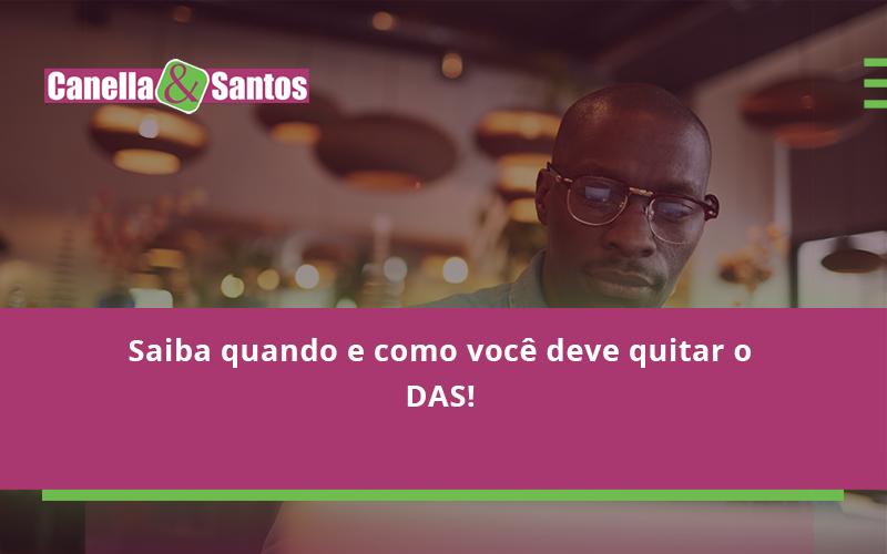 Saiba Quando E Como Voce Deve Quitar O Das Canella - Contabilidade Em Volta Redonda - RJ | Canella & Santos