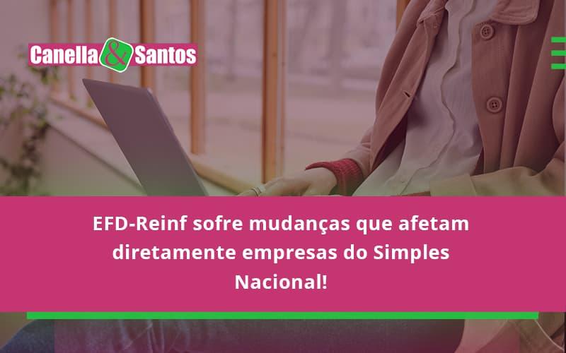 EFD-Reinf Sofre Mudanças Que Afetam Diretamente Empresas Do Simples Nacional!